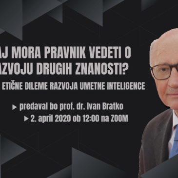 Predavanje prof. dr. Ivana Bratka: Etične in pravne dileme razvoja umetne inteligence