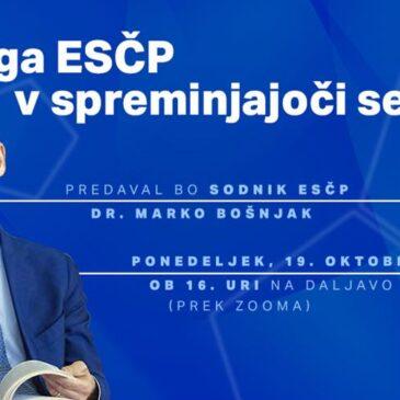 Predavanje sodnika dr. Marka Bošnjaka: Vloga ESČP v spreminjajoči se Evropi