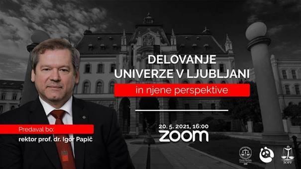 Predavanje rektorja prof. dr. Igorja Papiča: Delovanje Univerze v Ljubljani in njene perspektive